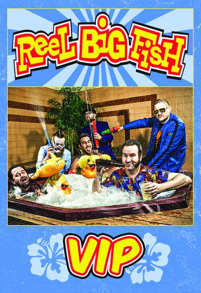 Reel Big Fish VIP
