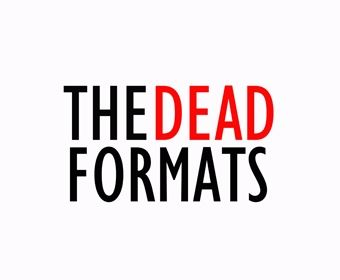 The Dead Formats