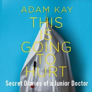 Adam Kay:This is Going To Hurt