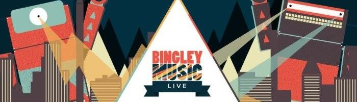 Bingley Music Live Headliners!