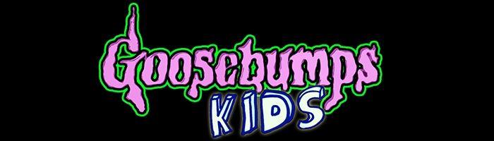 Goosebumps Kids