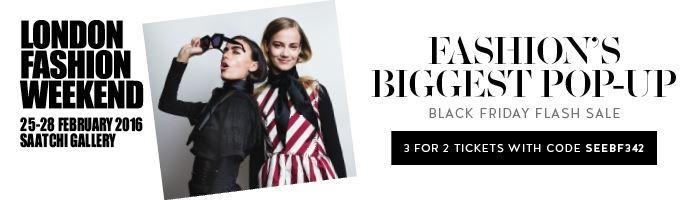 London Fashion Weekend Black Friday Flash Sale!