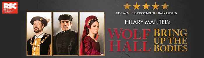 The Reviews are in for Wolf Hall and Bring Up the Bodies!