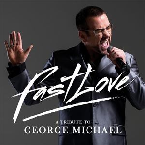 A Tribute to George Michael - Fastlove