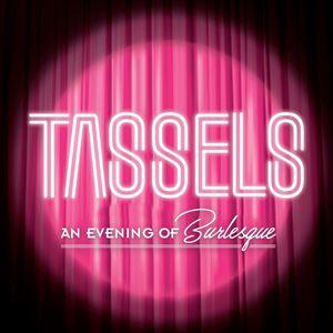 Tassels - An Evening Of Burlesque