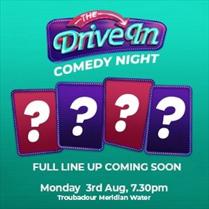 The Drive In Comedy Night - 3rd August