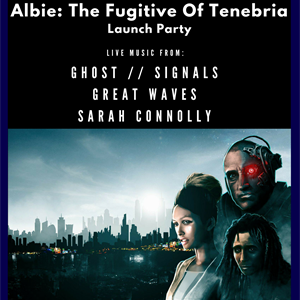 'Albie: The Fugitive Of Tenebria' - Launch Party