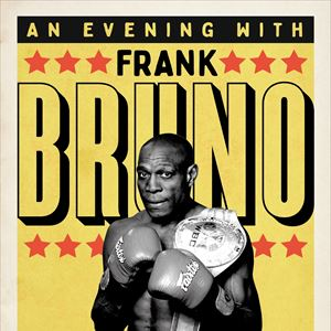 ''An Evening with'' Boxing Legend Frank Bruno