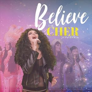 """BELIEVE"": The CHER Songbook"