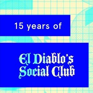 15 YEARS OF EL DIABLO'S SOCIAL CLUB