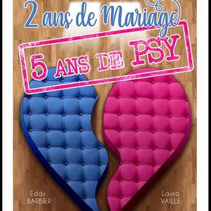 2 ans de Mariage, 5 ans de Psy !
