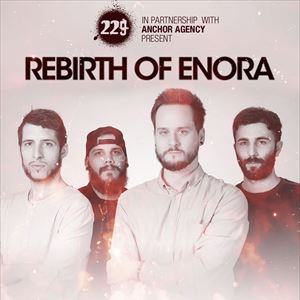229 Presents: Rebirth of Enora
