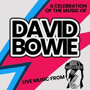A Celebration Of The Music Of David Bowie