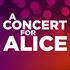 A CONCERT FOR ALICE