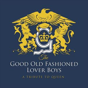 A Night of QUEEN - Good Old Fashioned Lover Boys