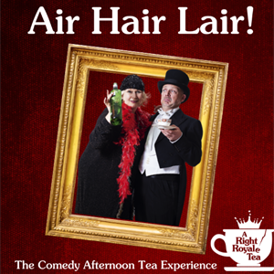 A Right Royale Tea - comedy dining experience