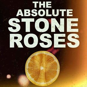 Absolute Stone Roses + support
