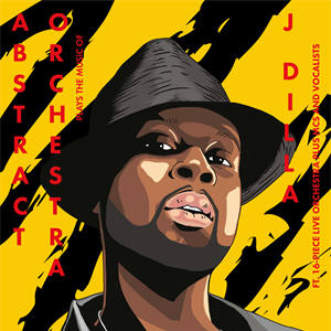 ABSTRACT ORCHESTRA plays J DILLA
