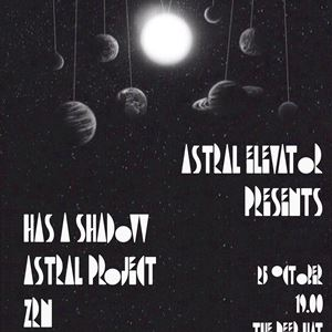 AE Presents: Has A Shadow, Astral Project & ZRN