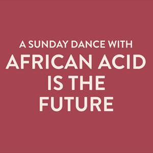 African Acid is The Future