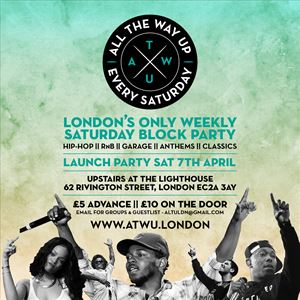 ALL THE WAY UP - Weekly Saturday Block Party