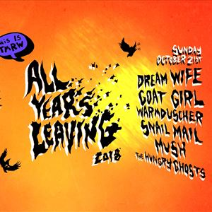 All Years Leaving: Dream Wife, Goat Girl & more