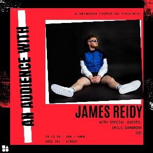 An Audience W/ James Reidy / Emily Sambrook / Zoe