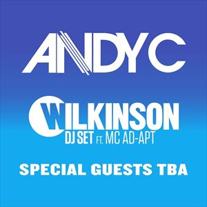 Andy C, Wilkinson + More TBA