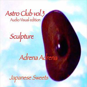 Astro Club Vol.3 with Sculpture & Adrena Adrena