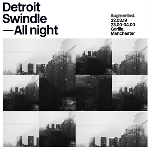 Augmented. w/ Detroit Swindle (all night long)