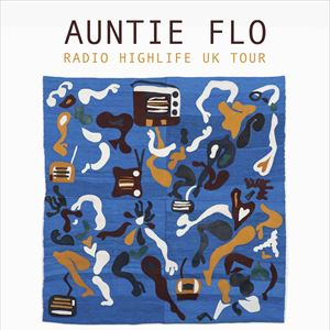 Auntie Flo 'Radio Highlife' Live Show