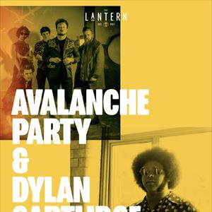 Avalanche Party + Dylan Cartlidge