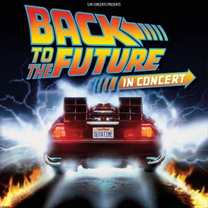 Back To The Future In Concert - Matinee