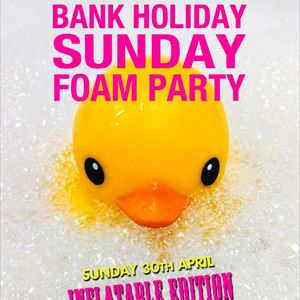 BANK HOLIDAY SUNDAY FOAM PARTY