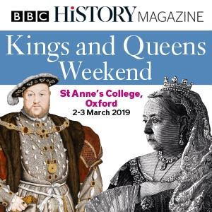 BBC History Magazine's Kings & Queens Weekend