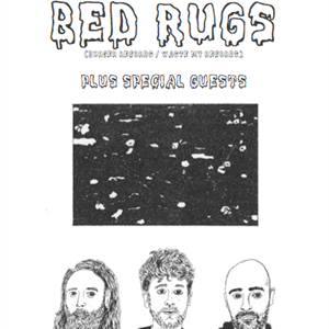 Bed Rugs (Burger Records) plus special Guests