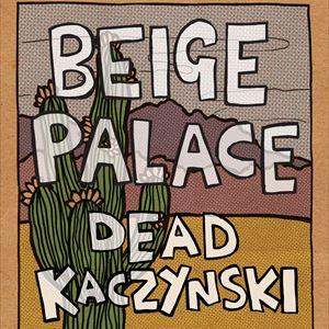 Beige Palace / Dead Kaczynski