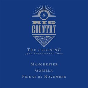 BIG COUNTRY 'The Crossing' 35th Anniversary