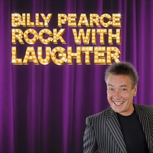Billy Pearce - Rock with Laughter Special!