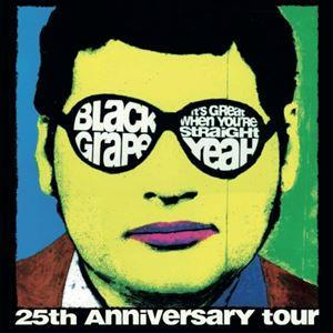 Black Grape - 25th Annivesary Tour
