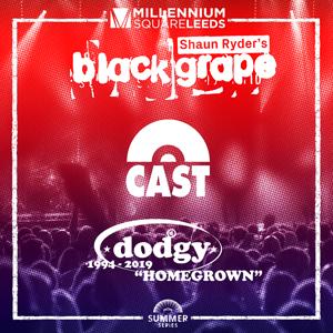 Black Grape + Cast + Dodgy
