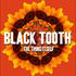 BLACK TOOTH - THE THING ITSELF