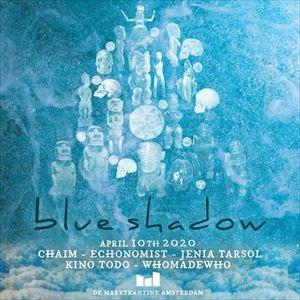 Blue Shadow w/Chaim, Jenia Tarsol, WhoMadeWho