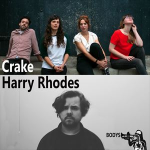 Bodys presents: Crake + Harry Rhodes