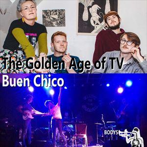 Bodys presents: The Golden Age of TV + Buen Chico