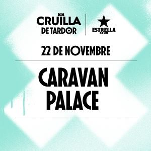 Caravan Palace (Cruïlla de Tardor 2019)