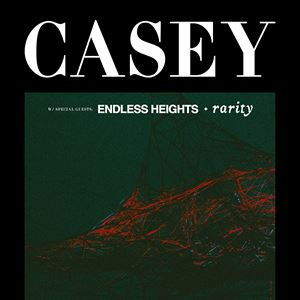 CASEY + ENDLESS HEIGHTS + RARITY