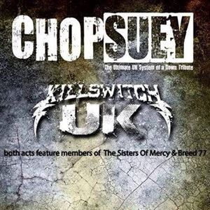 Chop Suey & Killswitch UK
