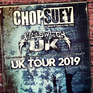 Chop Suey / Killswitch UK