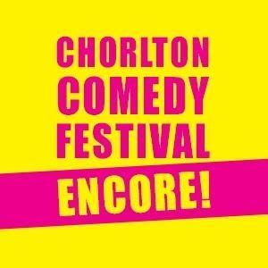 Chorlton Comedy Festival: Encore!